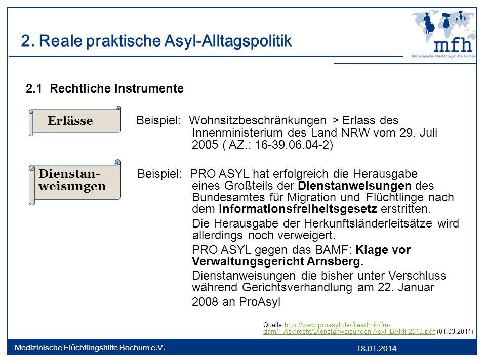 18.01.2014 Medizinische Flüchtlingshilfe Bochum e.V. 2. Reale praktische Asyl-Alltagspolitik 2.1 Rechtliche Instrumente Beispiel: Wohnsitzbeschränkung