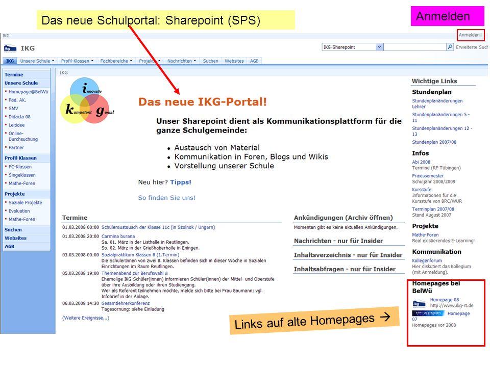 Das neue Schulportal: Sharepoint (SPS) L i n k s a u f a l t e H o m e p a g e s Anmelden