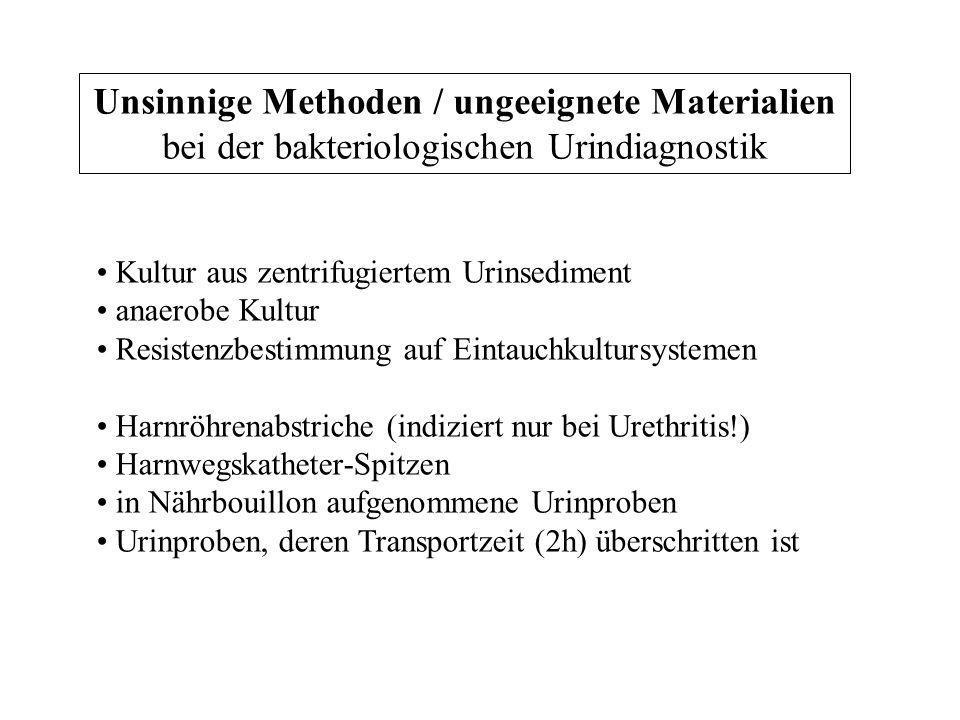Kultur aus zentrifugiertem Urinsediment anaerobe Kultur Resistenzbestimmung auf Eintauchkultursystemen Harnröhrenabstriche (indiziert nur bei Urethrit