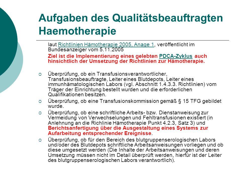 Aufgaben des Qualitätsbeauftragten Haemotherapie laut Richtlinien Hämotherapie 2005, Anage 1, veröffentlicht im Bundesanzeiger vom 5.11.2005Richtlinie