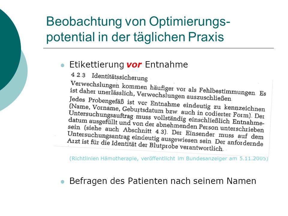 Beobachtung von Optimierungs- potential in der täglichen Praxis Etikettierung vor Entnahme (Richtlinien Hämotherapie, veröffentlicht im Bundesanzeiger