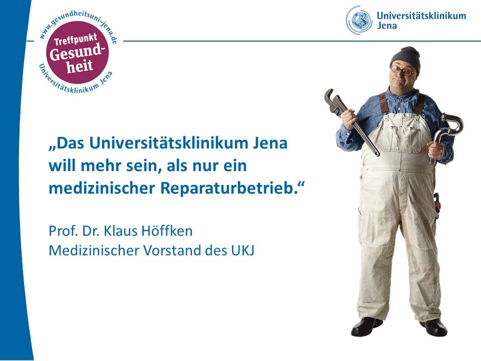 Das Universitätsklinikum Jena will mehr sein, als nur ein medizinischer Reparaturbetrieb.