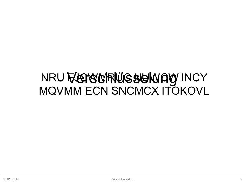 18.01.2014Verschlüsselung26 Notwendige Funktionen: Ord (z) liefert den Ascii-Code (dezimal) des Zeichens z.