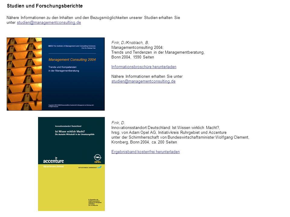 Studien und Forschungsberichte Nähere Informationen zu den Inhalten und den Bezugsmöglichkeiten unserer Studien erhalten Sie unter studien@managementconsulting.de Fink, D./Knoblach, B.