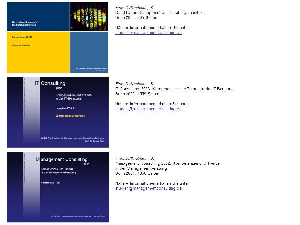Fink, D./Knoblach, B. Die Hidden Champions des Beratungsmarktes, Bonn 2003, 205 Seiten Nähere Informationen erhalten Sie unter studien@managementconsu