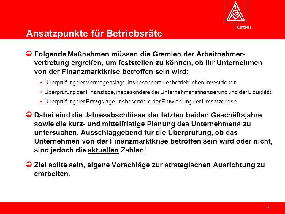 Cottbus 9 Ansatzpunkte für Betriebsräte Folgende Maßnahmen müssen die Gremien der Arbeitnehmer- vertretung ergreifen, um feststellen zu können, ob ihr