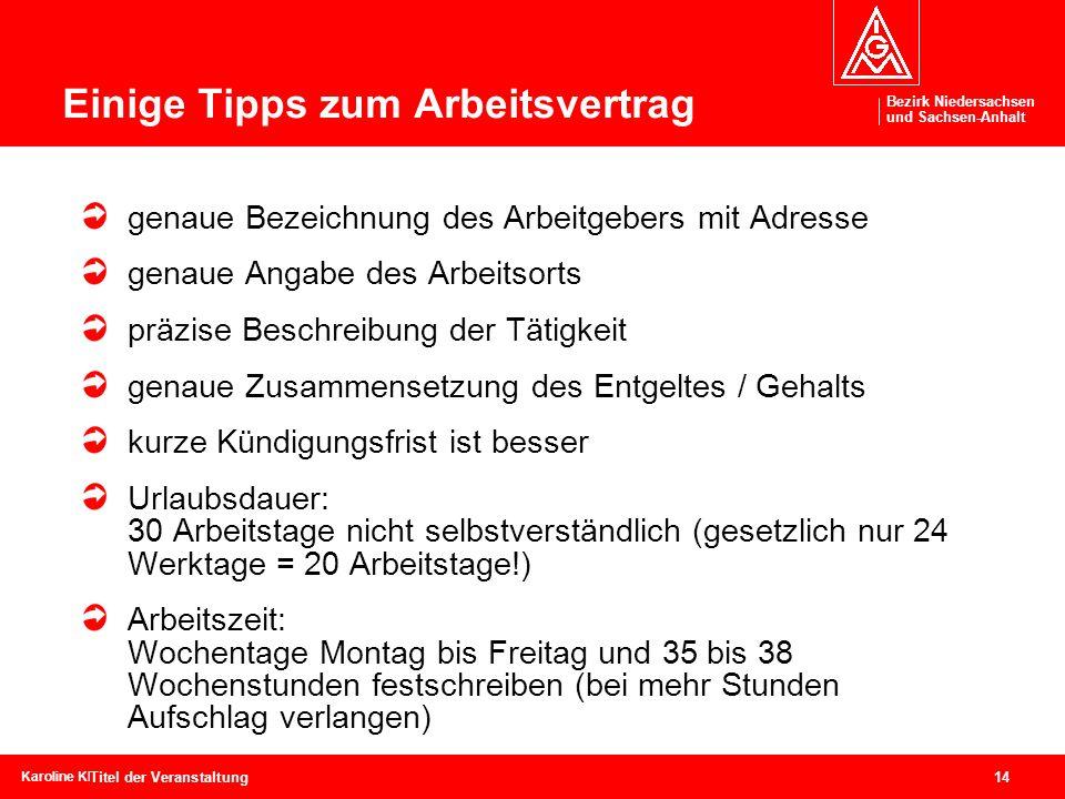 Bezirk Niedersachsen und Sachsen-Anhalt Bezirk Niedersachsen und Sachsen-Anhalt 14 Karoline Kleinschmidtcebit, 04. – 09. März 2008 Titel der Veranstal