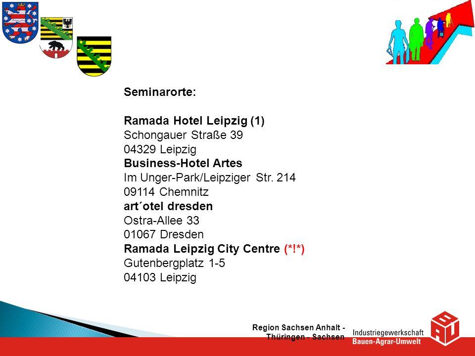 Seminarorte: Ramada Hotel Leipzig (1) Schongauer Straße 39 04329 Leipzig Business-Hotel Artes Im Unger-Park/Leipziger Str. 214 09114 Chemnitz art´otel