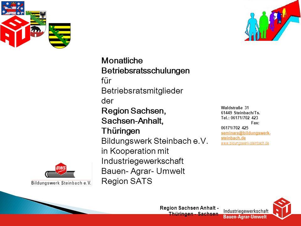 Monatliche Betriebsratsschulungen für Betriebsratsmitglieder der Region Sachsen, Sachsen-Anhalt, Thüringen Bildungswerk Steinbach e.V. in Kooperation