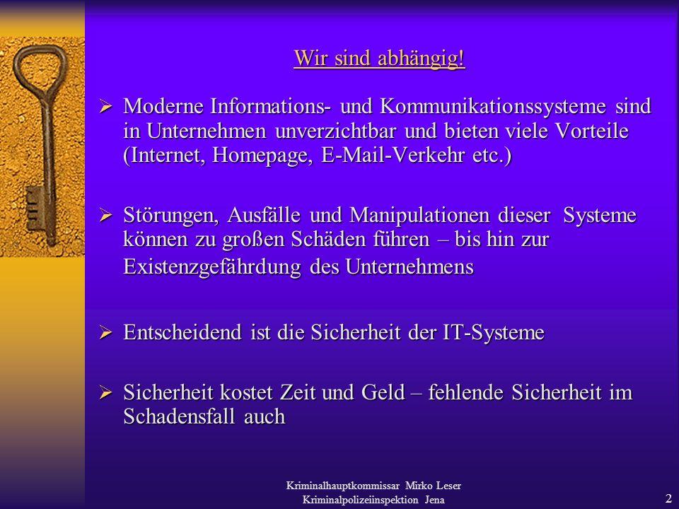 Kriminalhauptkommissar Mirko Leser Kriminalpolizeiinspektion Jena 12 Ihr Ansprechpartner KHK Leser: Tel.