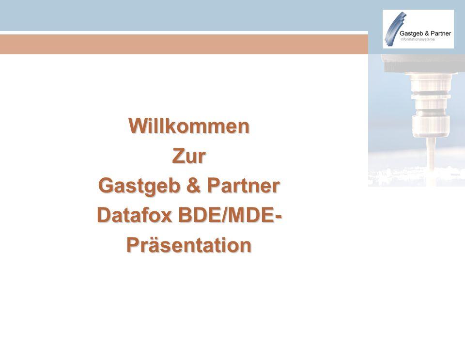 WillkommenZur Gastgeb & Partner Datafox BDE/MDE- Präsentation