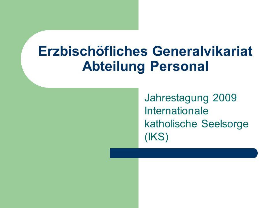 Erzbischöfliches Generalvikariat Abteilung Personal Jahrestagung 2009 Internationale katholische Seelsorge (IKS)
