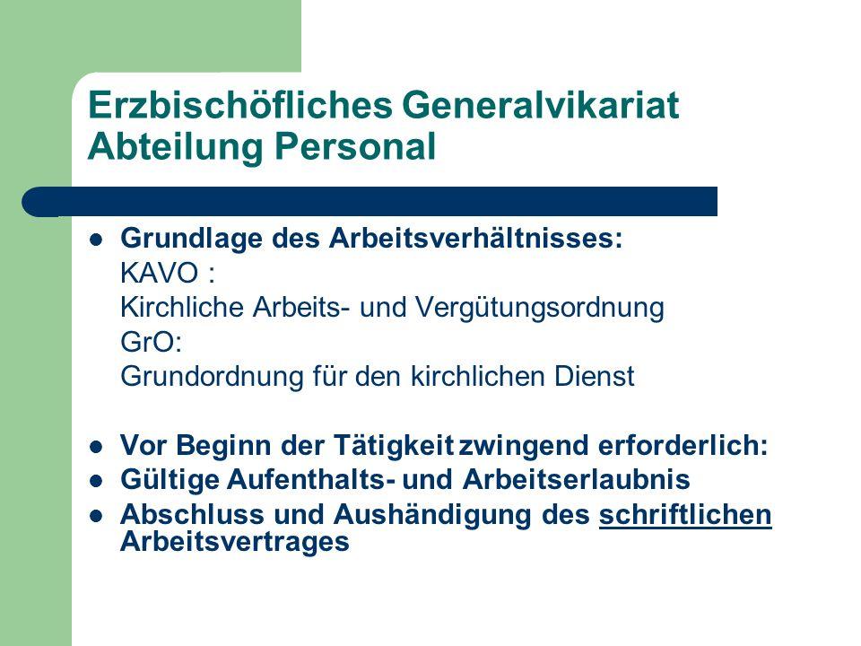 Erzbischöfliches Generalvikariat Abteilung Personal Grundlage des Arbeitsverhältnisses: KAVO : Kirchliche Arbeits- und Vergütungsordnung GrO: Grundord