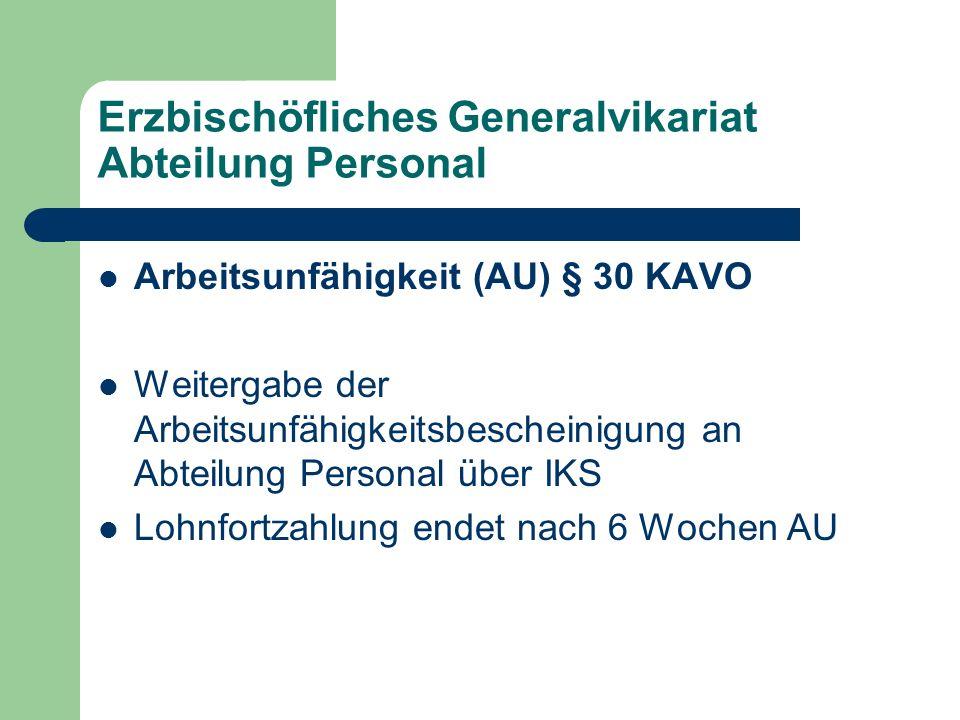 Erzbischöfliches Generalvikariat Abteilung Personal Arbeitsunfähigkeit (AU) § 30 KAVO Weitergabe der Arbeitsunfähigkeitsbescheinigung an Abteilung Per