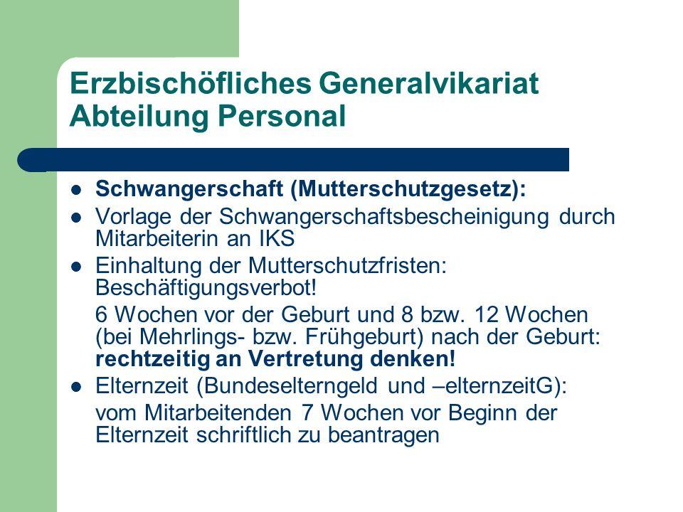 Erzbischöfliches Generalvikariat Abteilung Personal Schwangerschaft (Mutterschutzgesetz): Vorlage der Schwangerschaftsbescheinigung durch Mitarbeiteri
