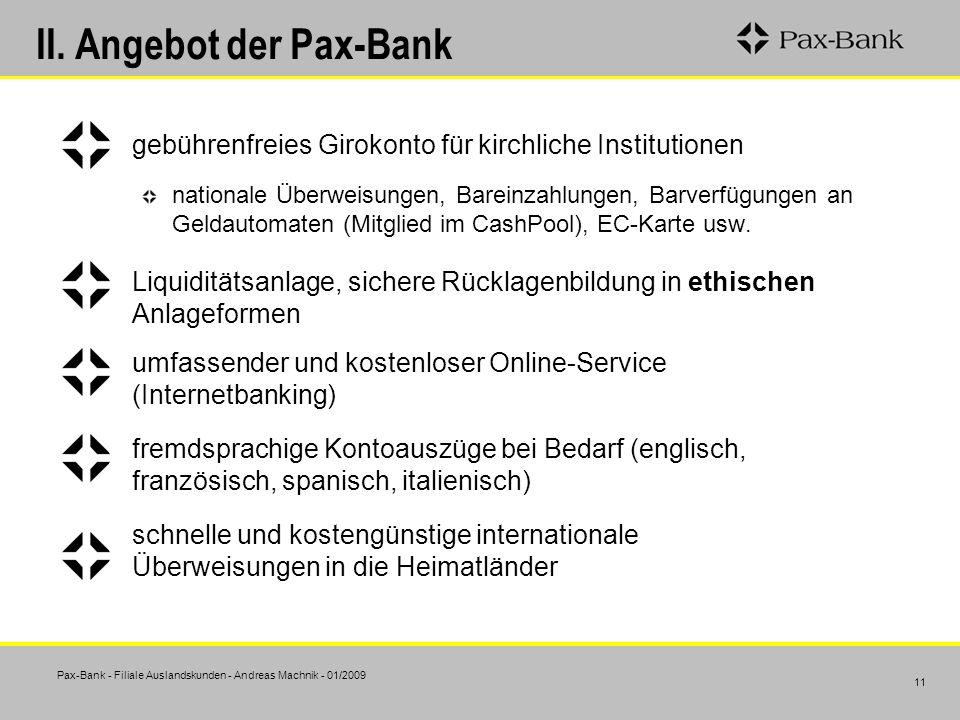 Pax-Bank - Filiale Auslandskunden - Andreas Machnik - 01/2009 11 II. Angebot der Pax-Bank gebührenfreies Girokonto für kirchliche Institutionen nation