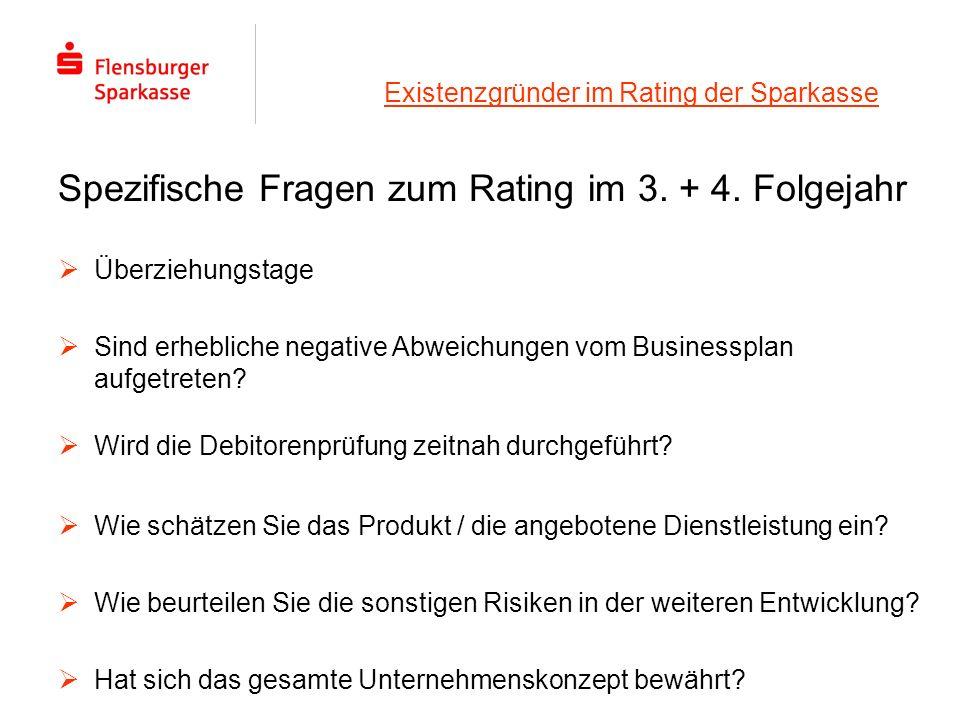 Existenzgründer im Rating der Sparkasse Spezifische Fragen zum Rating im 3. + 4. Folgejahr Wie schätzen Sie das Produkt / die angebotene Dienstleistun