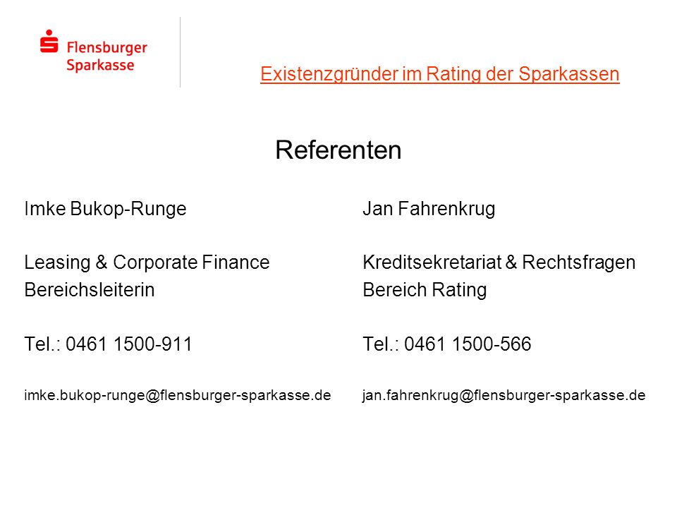 Existenzgründer im Rating der Sparkassen Referenten Imke Bukop-RungeJan Fahrenkrug Leasing & Corporate FinanceKreditsekretariat & Rechtsfragen Bereich