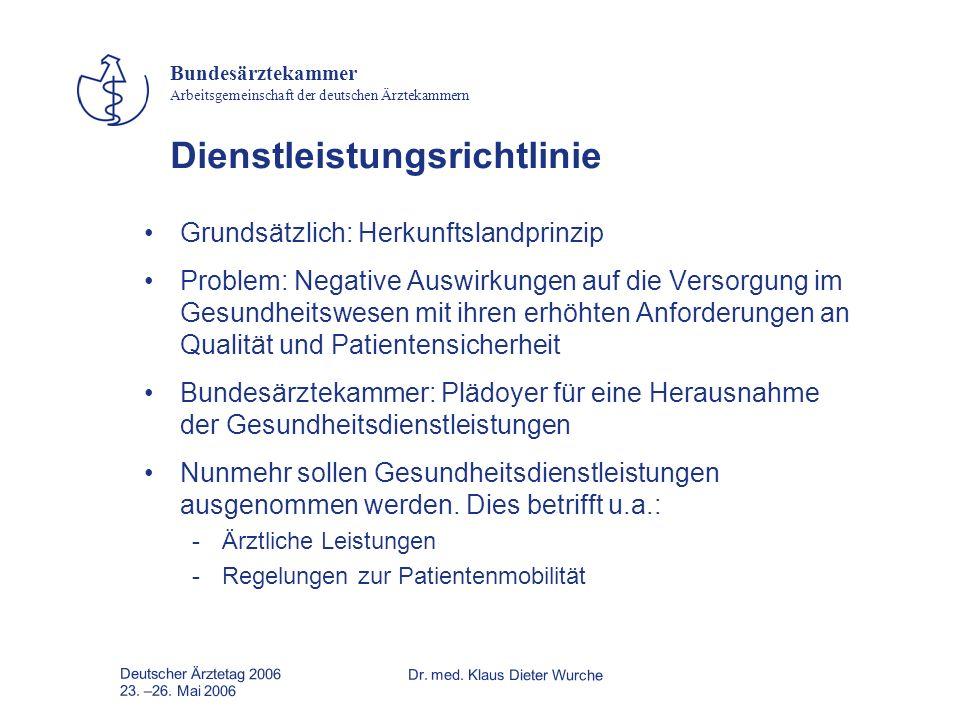 Deutscher Ärztetag 2006Dr. med. Klaus Dieter Wurche 23. –26. Mai 2006 Bundesärztekammer Arbeitsgemeinschaft der deutschen Ärztekammern Dienstleistungs