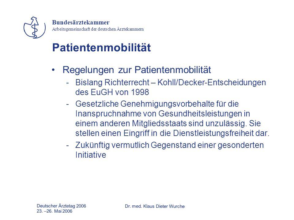 Deutscher Ärztetag 2006Dr. med. Klaus Dieter Wurche 23. –26. Mai 2006 Bundesärztekammer Arbeitsgemeinschaft der deutschen Ärztekammern Patientenmobili