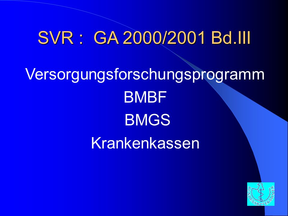 Versorgungsforschungsprogramm BMBF BMGS Krankenkassen SVR : GA 2000/2001 Bd.III