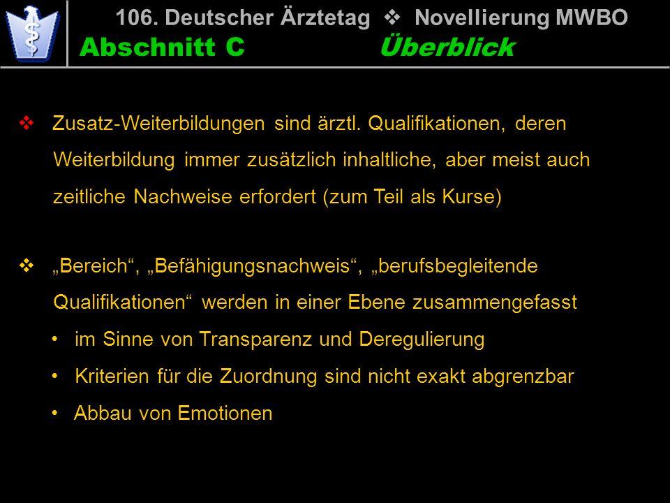 Abschnitt C 106. Deutscher Ärztetag Novellierung MWBO Bereich, Befähigungsnachweis, berufsbegleitende mwiQualifikationen werden in einer Ebene zusamme