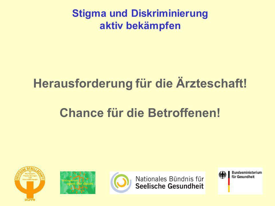 Stigma und Diskriminierung aktiv bekämpfen Herausforderung für die Ärzteschaft! Chance für die Betroffenen!