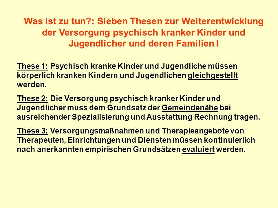 Was ist zu tun?:Sieben Thesen zur Weiterentwicklung der Versorgung psychisch kranker Kinder und Jugendlicher und deren Familien II These 4: Die interdisziplinäre Zusammenarbeit ist unverzichtbar; sie muss aber institutionalisiert werden.