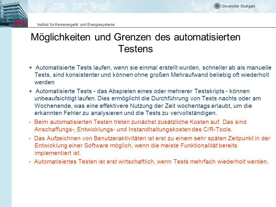 Universität Stuttgart Institut für Kernenergetik und Energiesysteme Möglichkeiten und Grenzen des automatisierten Testens + Automatisierte Tests laufe