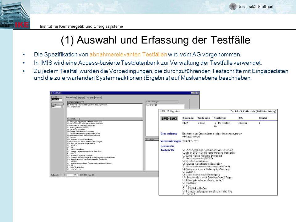 Universität Stuttgart Institut für Kernenergetik und Energiesysteme (1) Auswahl und Erfassung der Testfälle Die Spezifikation von abnahmerelevanten Te
