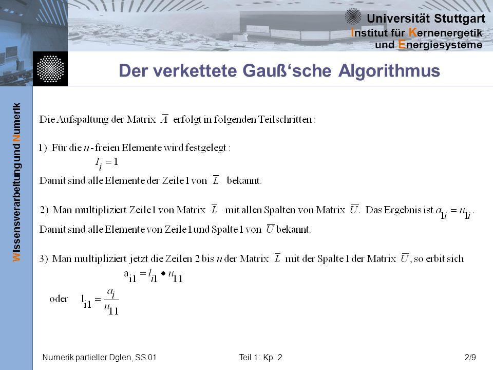 Universität Stuttgart Wissensverarbeitung und Numerik I nstitut für K ernenergetik und E nergiesysteme Numerik partieller Dglen, SS 01Teil 1: Kp.