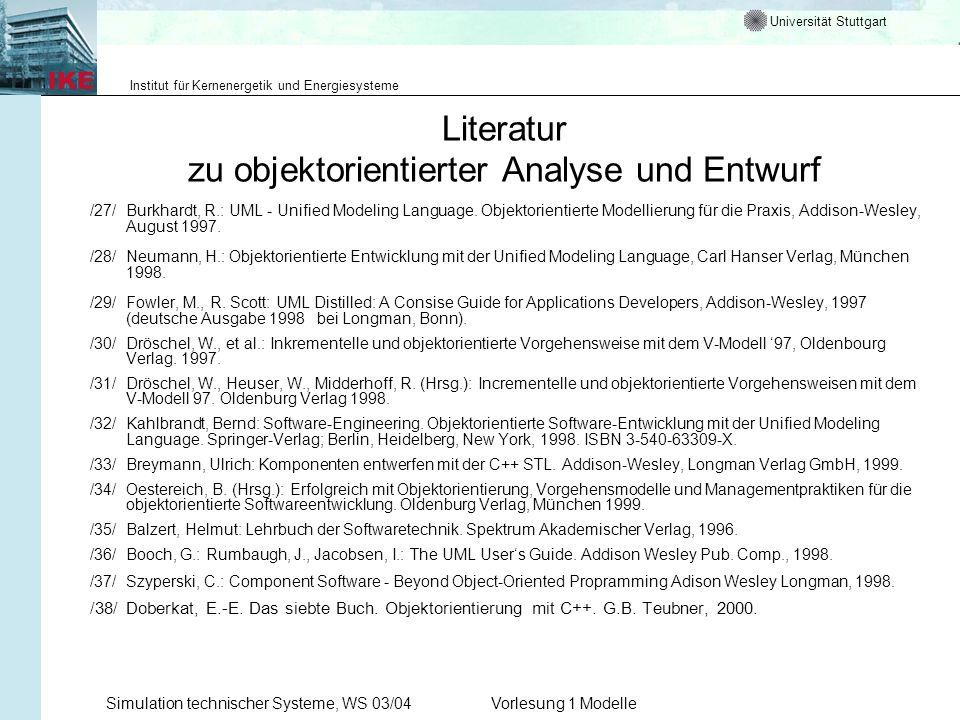 Universität Stuttgart Institut für Kernenergetik und Energiesysteme Simulation technischer Systeme, WS 03/04Vorlesung 1 Modelle Literatur zu objektori