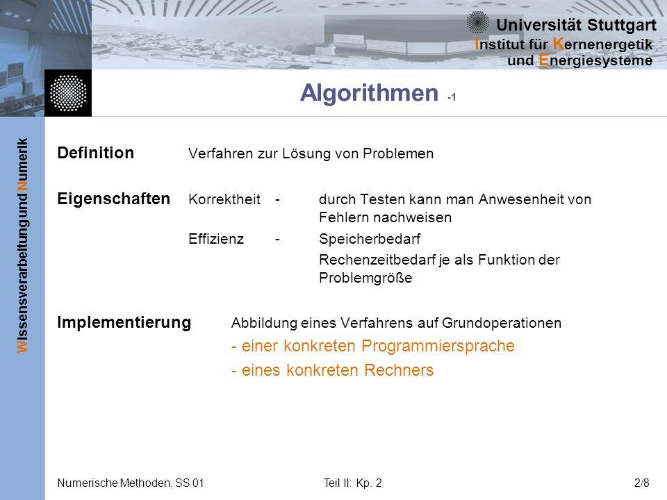 Universität Stuttgart Wissensverarbeitung und Numerik I nstitut für K ernenergetik und E nergiesysteme Numerische Methoden, SS 01Teil II: Kp.