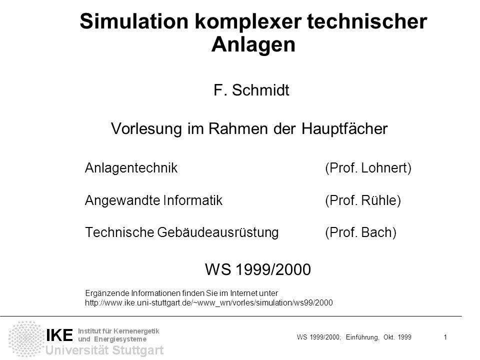 WS 1999/2000; Einführung, Okt. 1999 1 F. Schmidt Vorlesung im Rahmen der Hauptfächer Anlagentechnik (Prof. Lohnert) Angewandte Informatik (Prof. Rühle
