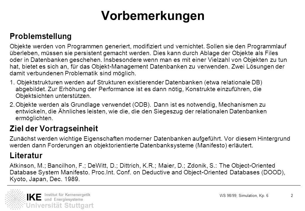 WS 98/99; Simulation, Kp. 6 2 Universität Stuttgart IKE Institut für Kernenergetik und Energiesysteme Vorbemerkungen Problemstellung Objekte werden vo