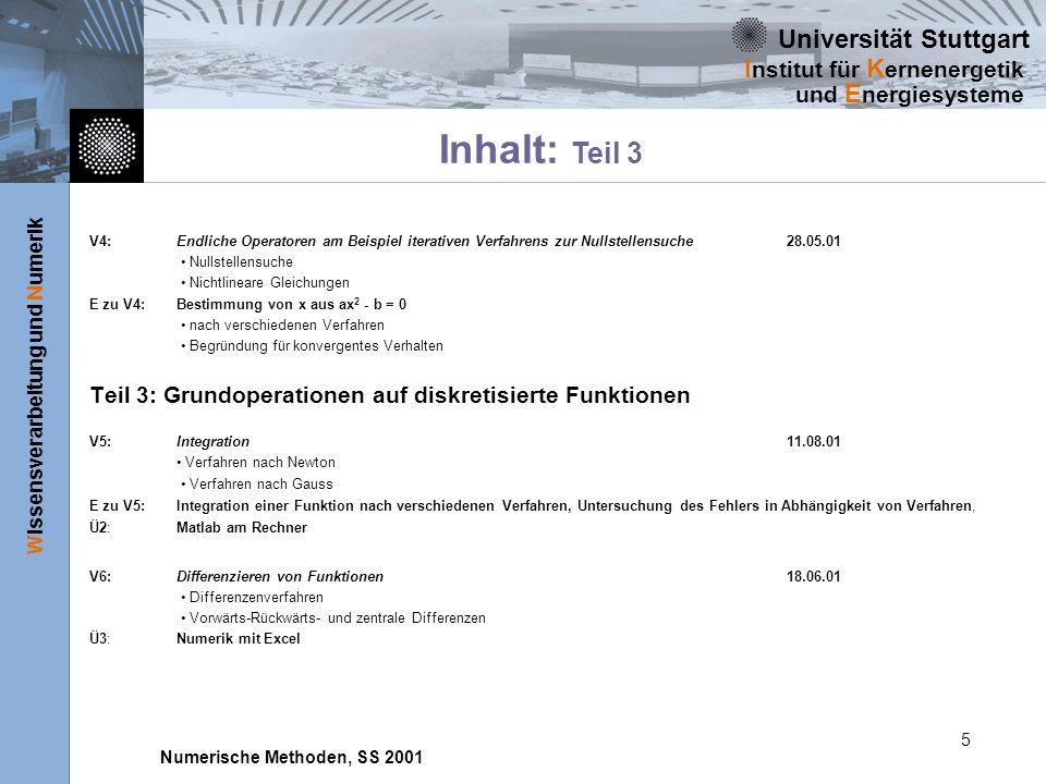 Universität Stuttgart Wissensverarbeitung und Numerik I nstitut für K ernenergetik und E nergiesysteme Numerische Methoden, SS 2001 5 V4:Endliche Oper