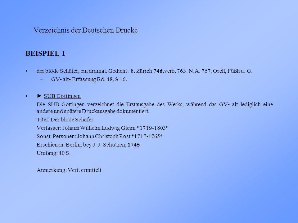 Verzeichnis der Deutschen Drucke BEISPIEL 1 der blöde Schäfer, ein dramat.