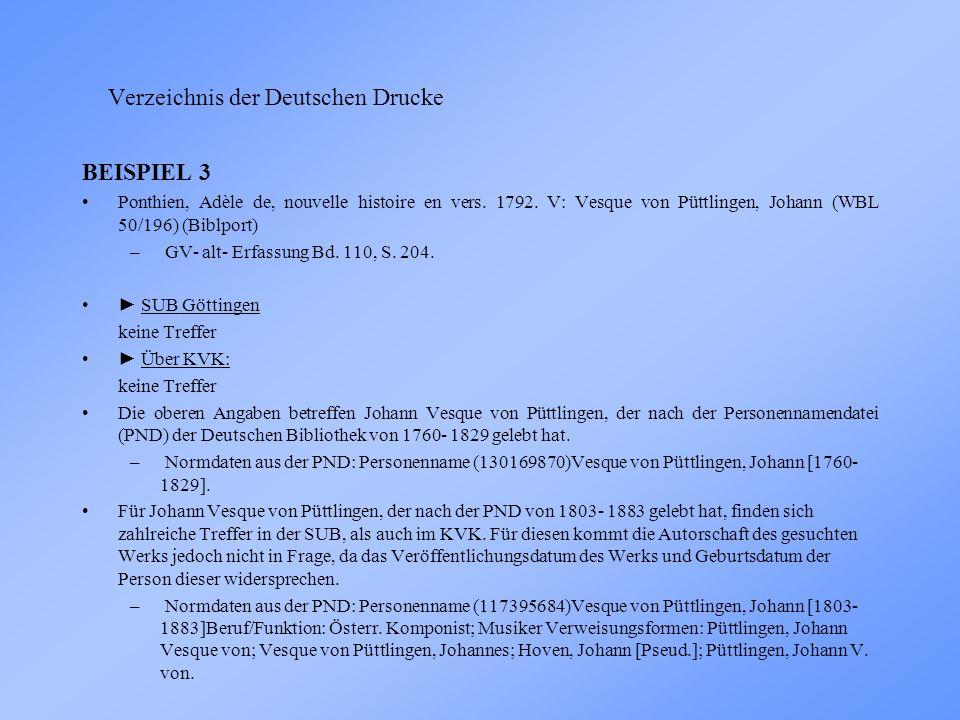 Verzeichnis der Deutschen Drucke BEISPIEL 3 Ponthien, Adèle de, nouvelle histoire en vers.
