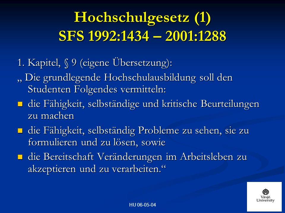 HU 06-05-04 Hochschulgesetz (1) SFS 1992:1434 – 2001:1288 1.