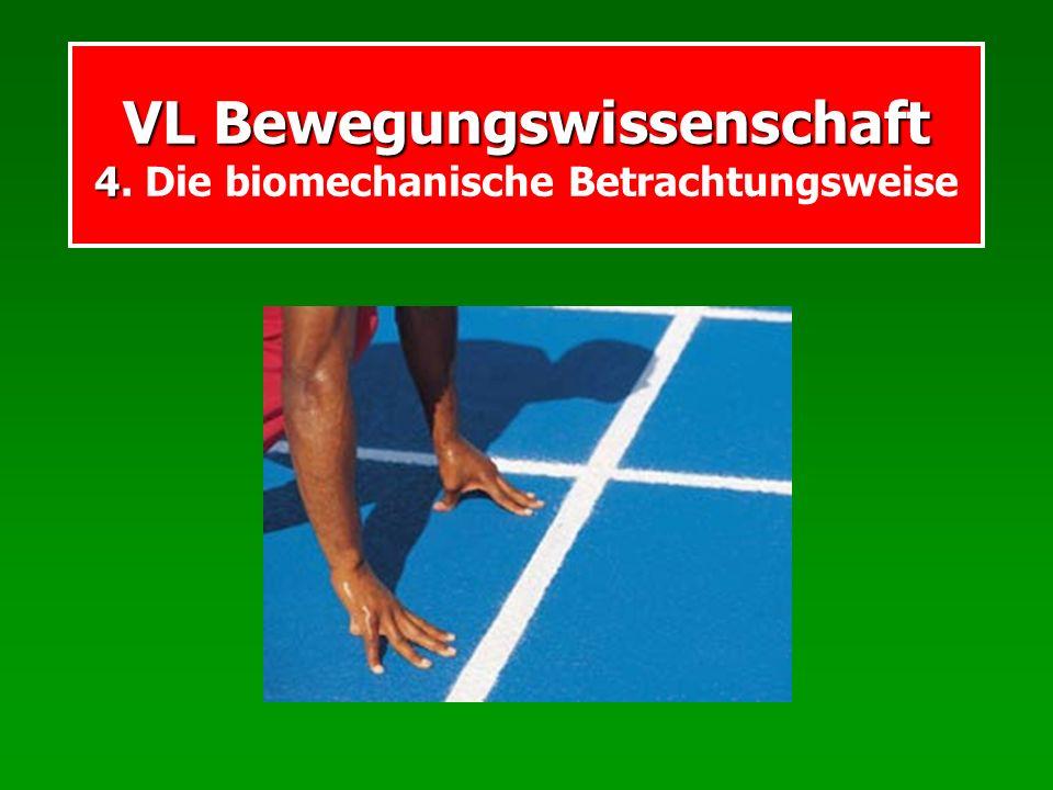Biomechanik Objektive Erfassung des Außenbildes von Bewegungen Kräfte sind keine Ursachen im sportmethodischen Sinne Ergebnisse müssen in die Praxis übersetzt werden (z.B.