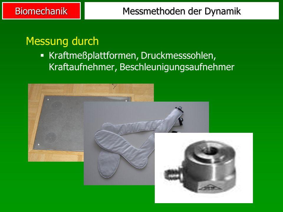 Biomechanik Messung durch Kraftmeßplattformen, Druckmesssohlen, Kraftaufnehmer, Beschleunigungsaufnehmer Messmethoden der Dynamik