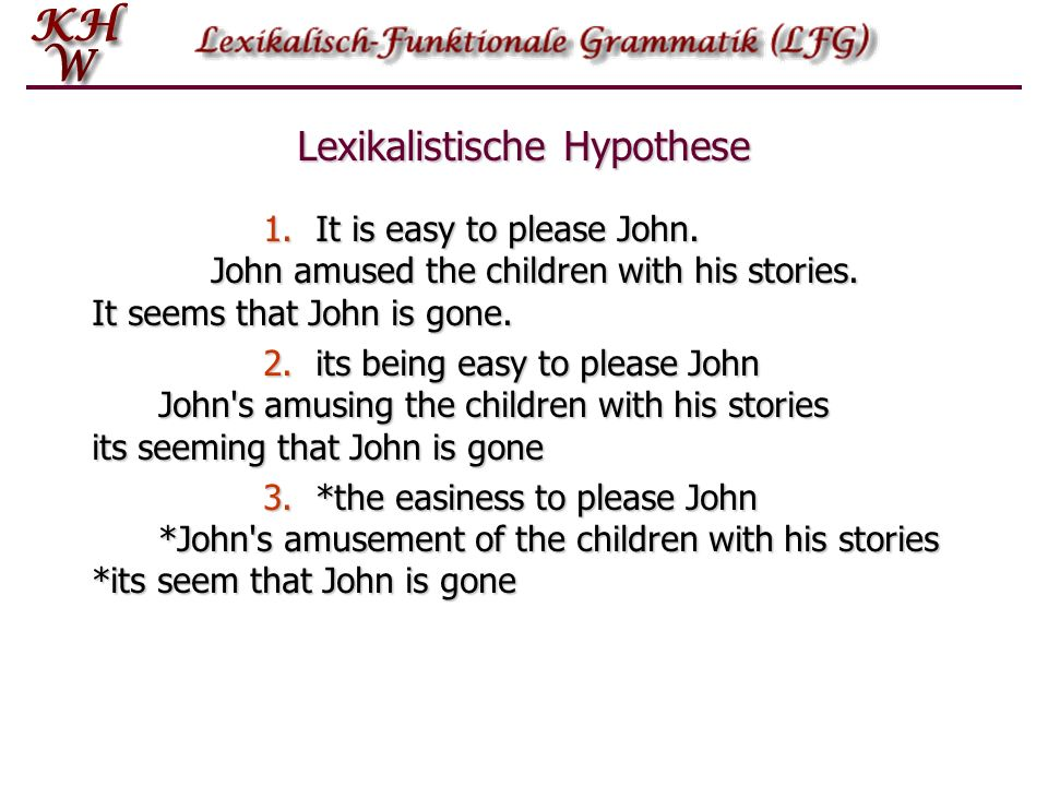 Lexikalistische Hypothese 1.It is easy to please John.