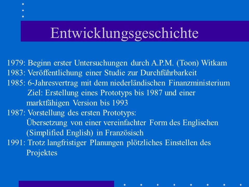 Entwicklungsgeschichte 1979: Beginn erster Untersuchungen durch A.P.M. (Toon) Witkam 1983: Veröffentlichung einer Studie zur Durchführbarkeit 1985: 6-