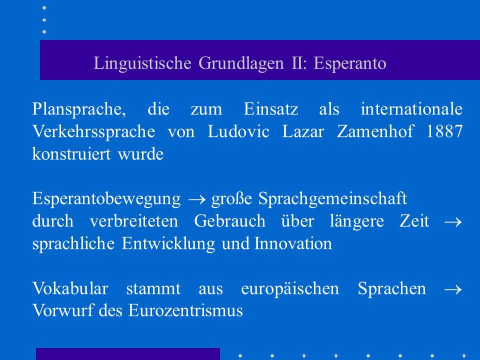Linguistische Grundlagen II: Esperanto Plansprache, die zum Einsatz als internationale Verkehrssprache von Ludovic Lazar Zamenhof 1887 konstruiert wur