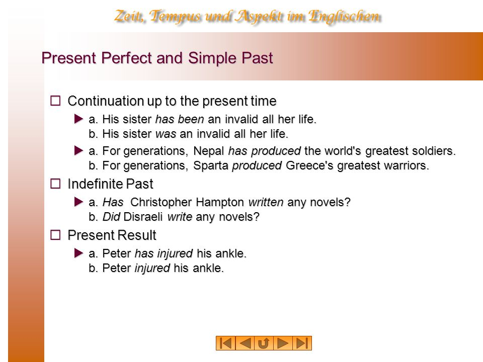Present Perfect and Simple Past Continuation up to the present time Continuation up to the present time a.
