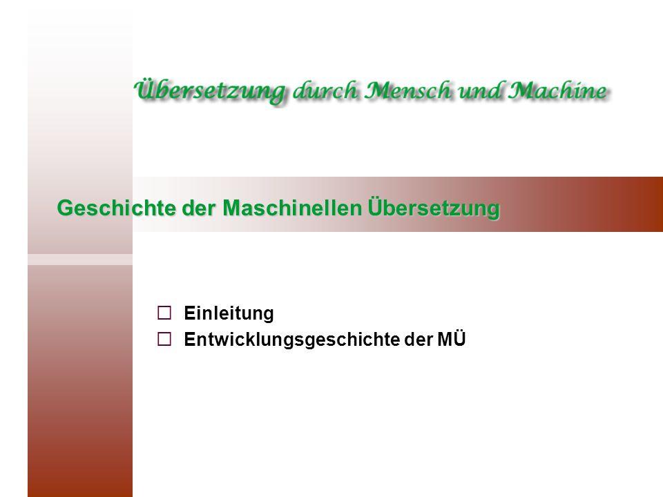 Geschichte der Maschinellen Übersetzung Einleitung Entwicklungsgeschichte der MÜ