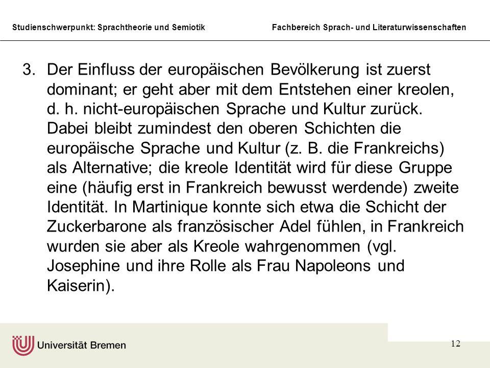 Studienschwerpunkt: Sprachtheorie und SemiotikFachbereich Sprach- und Literaturwissenschaften 12 3.Der Einfluss der europäischen Bevölkerung ist zuers