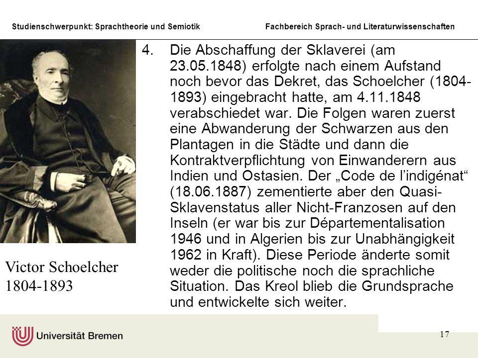 Studienschwerpunkt: Sprachtheorie und SemiotikFachbereich Sprach- und Literaturwissenschaften 17 4.Die Abschaffung der Sklaverei (am 23.05.1848) erfol