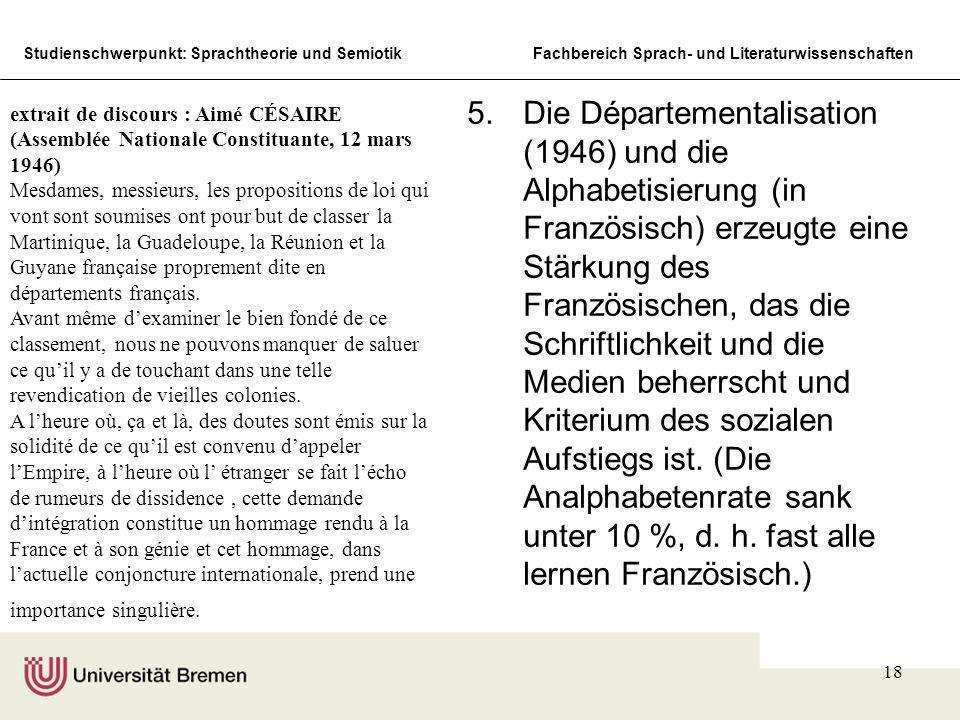Studienschwerpunkt: Sprachtheorie und SemiotikFachbereich Sprach- und Literaturwissenschaften 18 5.Die Départementalisation (1946) und die Alphabetisi