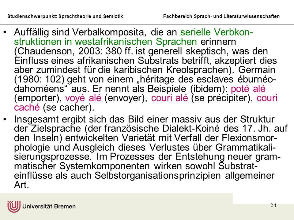 Studienschwerpunkt: Sprachtheorie und SemiotikFachbereich Sprach- und Literaturwissenschaften 24 Auffällig sind Verbalkomposita, die an serielle Verbk